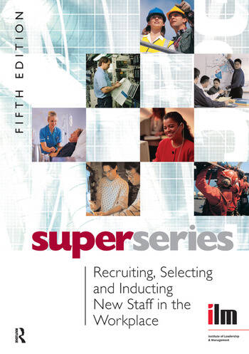 Recruiting, Selecting and Inducting New Staff in the Workplace book cover