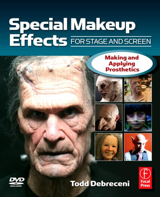 Special Make-up Effects for Stage & Screen Making and Applying Prosthetics book cover