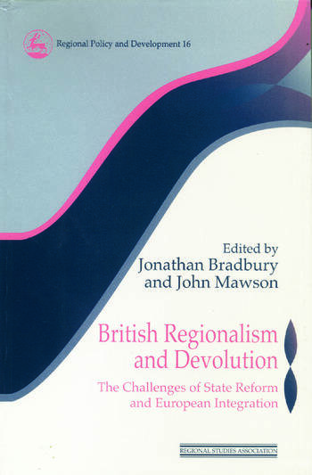 British Regionalism and Devolution The Challenges of State Reform and European Integration book cover