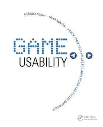 Game Usability Advancing the Player Experience book cover