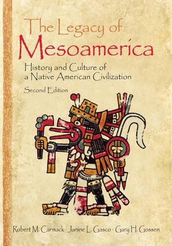 The Legacy of Mesoamerica History and Culture of a Native American Civilization book cover