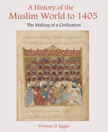 A History of the Muslim World to 1405 The Making of a Civilization book cover