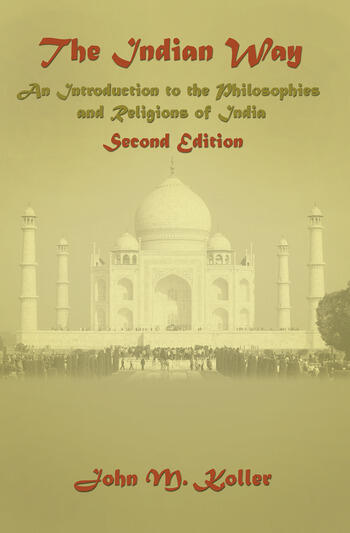 The Indian Way An Introduction to the Philosophies & Religions of India book cover