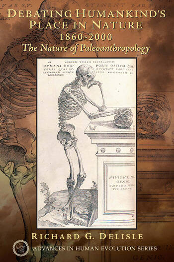 Debating Humankind's Place in Nature, 1860-2000 The Nature of Paleoanthropology book cover