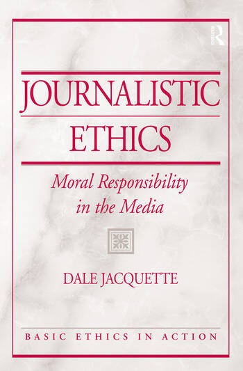 Journalistic Ethics Moral Responsibility in the Media book cover