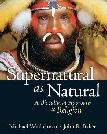 Supernatural as Natural A Biocultural Approach to Religion book cover