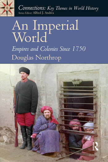 An Imperial World Empires and Colonies Since 1750 book cover