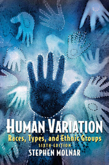 Human Variation Races, Types, and Ethnic Groups book cover