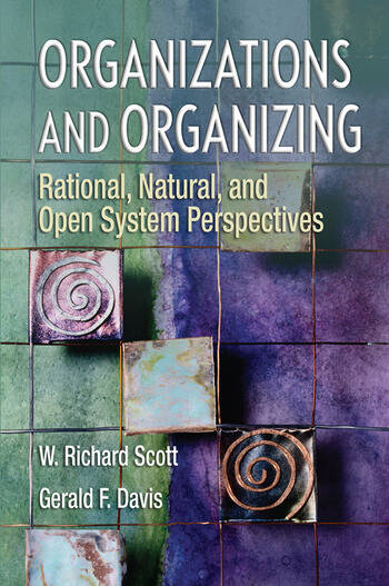 Organizations and Organizing Rational, Natural and Open Systems Perspectives book cover