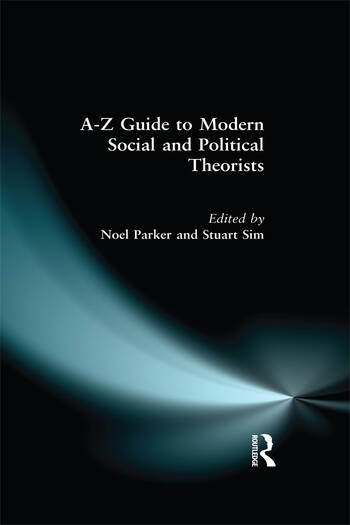A-Z Guide to Modern Social and Political Theorists book cover