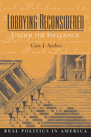 Lobbying Reconsidered Politics Under the Influence book cover