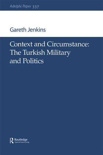 Context and Circumstance The Turkish Military and Politics book cover