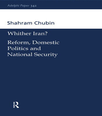 Wither Iran? Reform, Domestic Politics and National Security book cover