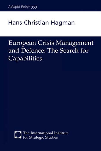European Crisis Management and Defence The Search for Capabilities book cover