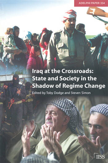 Iraq at the Crossroads State and Society in the Shadow of Regime Change book cover