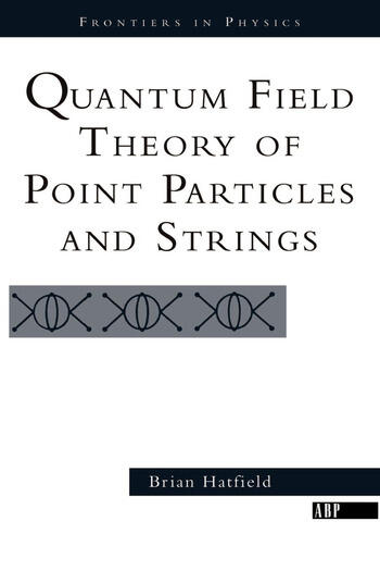 Quantum Field Theory Of Point Particles And Strings book cover
