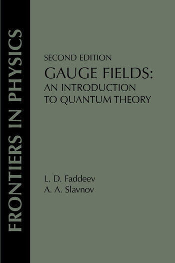 Gauge Fields An Introduction To Quantum Theory, Second Edition book cover
