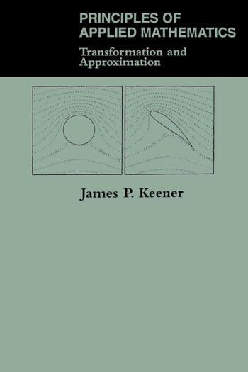 Principles Of Applied Mathematics Transformation And Approximation book cover
