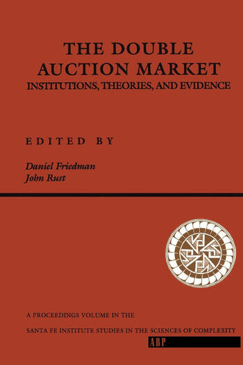 The Double Auction Market Institutions, Theories, And Evidence book cover
