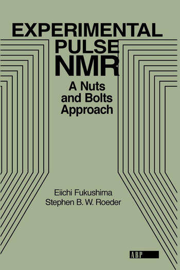 Experimental Pulse NMR A Nuts and Bolts Approach book cover