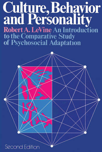 Culture, Behavior, and Personality An Introduction to the Comparative Study of Psychosocial Adaptation book cover