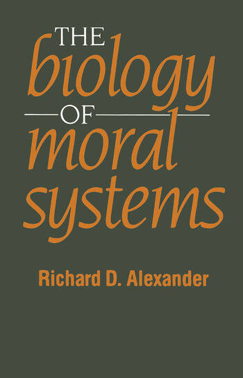 The Biology of Moral Systems book cover