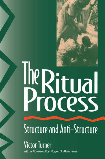 The Ritual Process Structure and Anti-Structure book cover