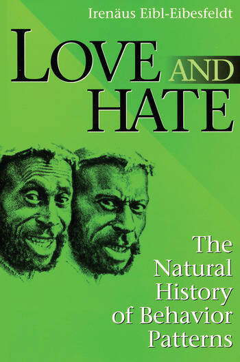 Love and Hate The Natural History of Behavior Patterns book cover