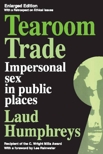 Tearoom Trade Impersonal Sex in Public Places book cover