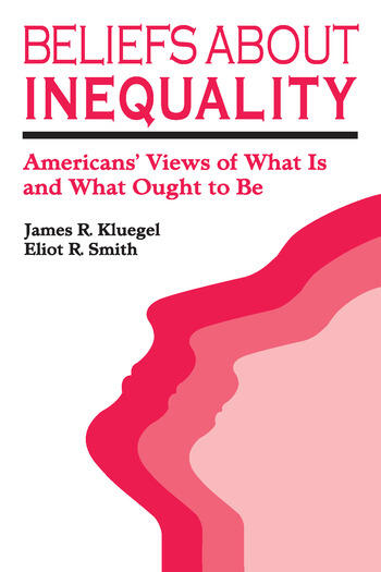 Beliefs about Inequality Americans' Views of What is and What Ought to be book cover