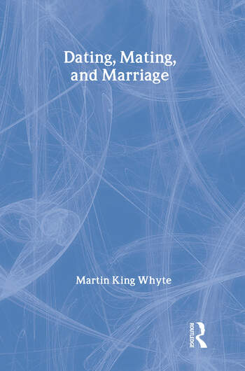 Dating, Mating, and Marriage book cover