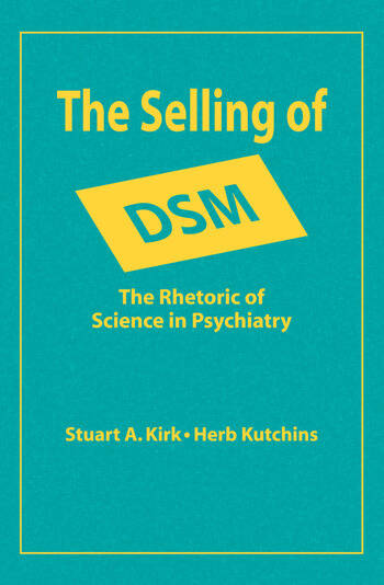 The Selling of DSM The Rhetoric of Science in Psychiatry book cover