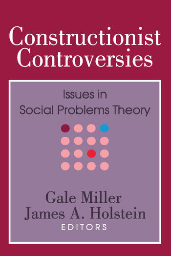 Constructionist Controversies Issues in Social Problems Theory book cover