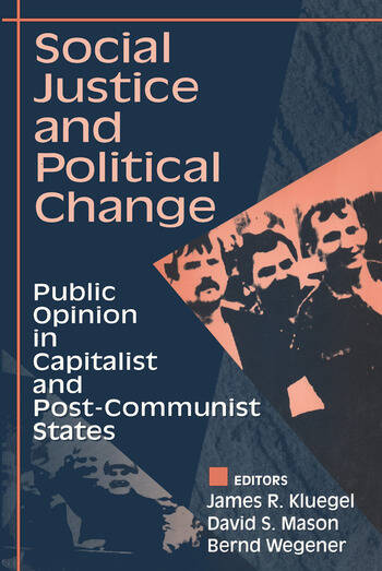Social Justice and Political Change Public Opinion in Capitalist and Post-communist States book cover