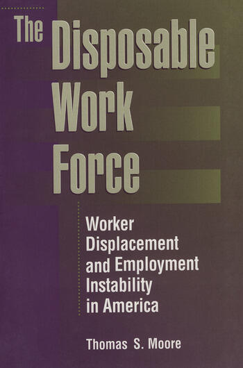 The Disposable Work Force Worker Displacement and Employment Instability in America book cover