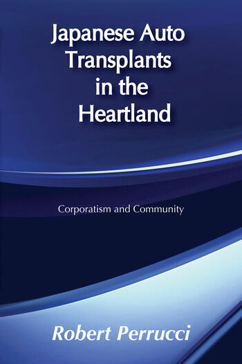 Japanese Auto Transplants in the Heartland Corporatism and Community book cover