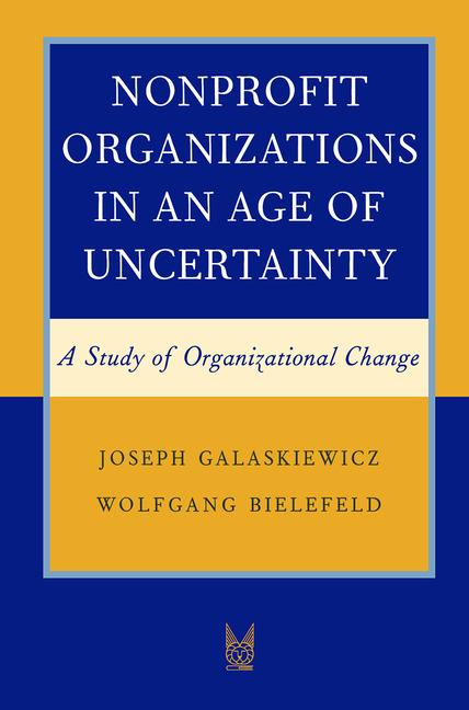 Nonprofit Organizations in an Age of Uncertainty A Study of Organizational Change book cover