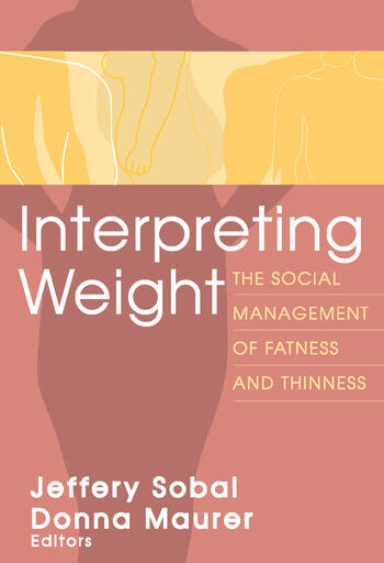 Interpreting Weight The Social Management of Fatness and Thinness book cover