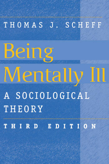 Being Mentally Ill A Sociological Study book cover