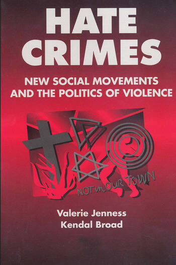 Hate Crimes New Social Movements and the Politics of Violence book cover