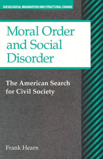 Moral Order and Social Disorder American Search for Civil Society book cover