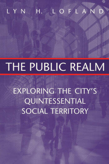 The Public Realm Exploring the City's Quintessential Social Territory book cover
