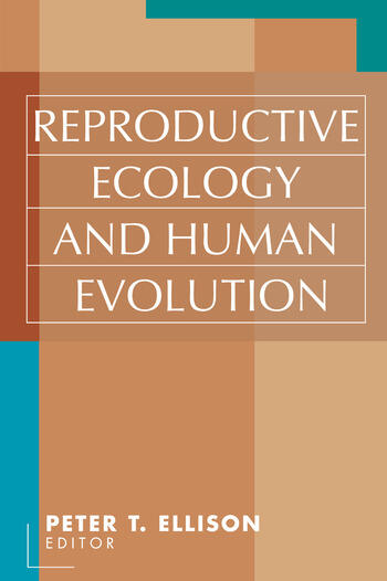 Reproductive Ecology and Human Evolution book cover