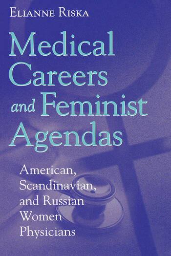 Medical Careers and Feminist Agendas American, Scandinavian and Russian Women Physicians book cover