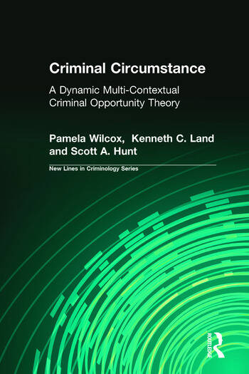 Criminal Circumstance A Dynamic Multi-Contextual Criminal Opportunity Theory book cover