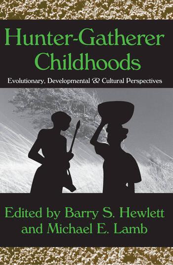 Hunter-gatherer Childhoods Evolutionary, Developmental, and Cultural Perspectives book cover