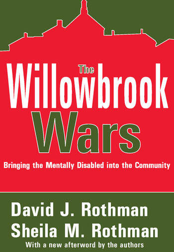 The Willowbrook Wars Bringing the Mentally Disabled into the Community book cover