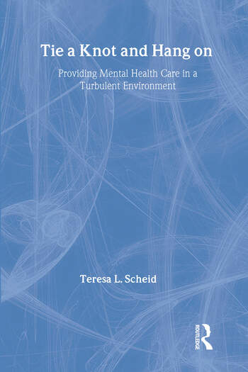 Tie a Knot and Hang on Providing Mental Health Care in a Turbulent Environment book cover