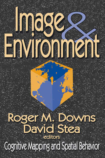 Image and Environment Cognitive Mapping and Spatial Behavior book cover