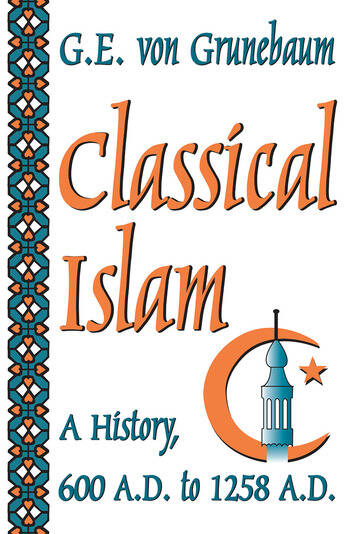 Classical Islam A History, 600 A.D. to 1258 A.D. book cover